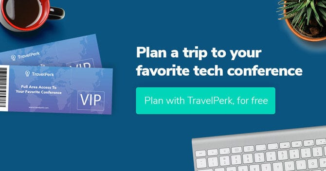 Plan a trip to your favorite conference