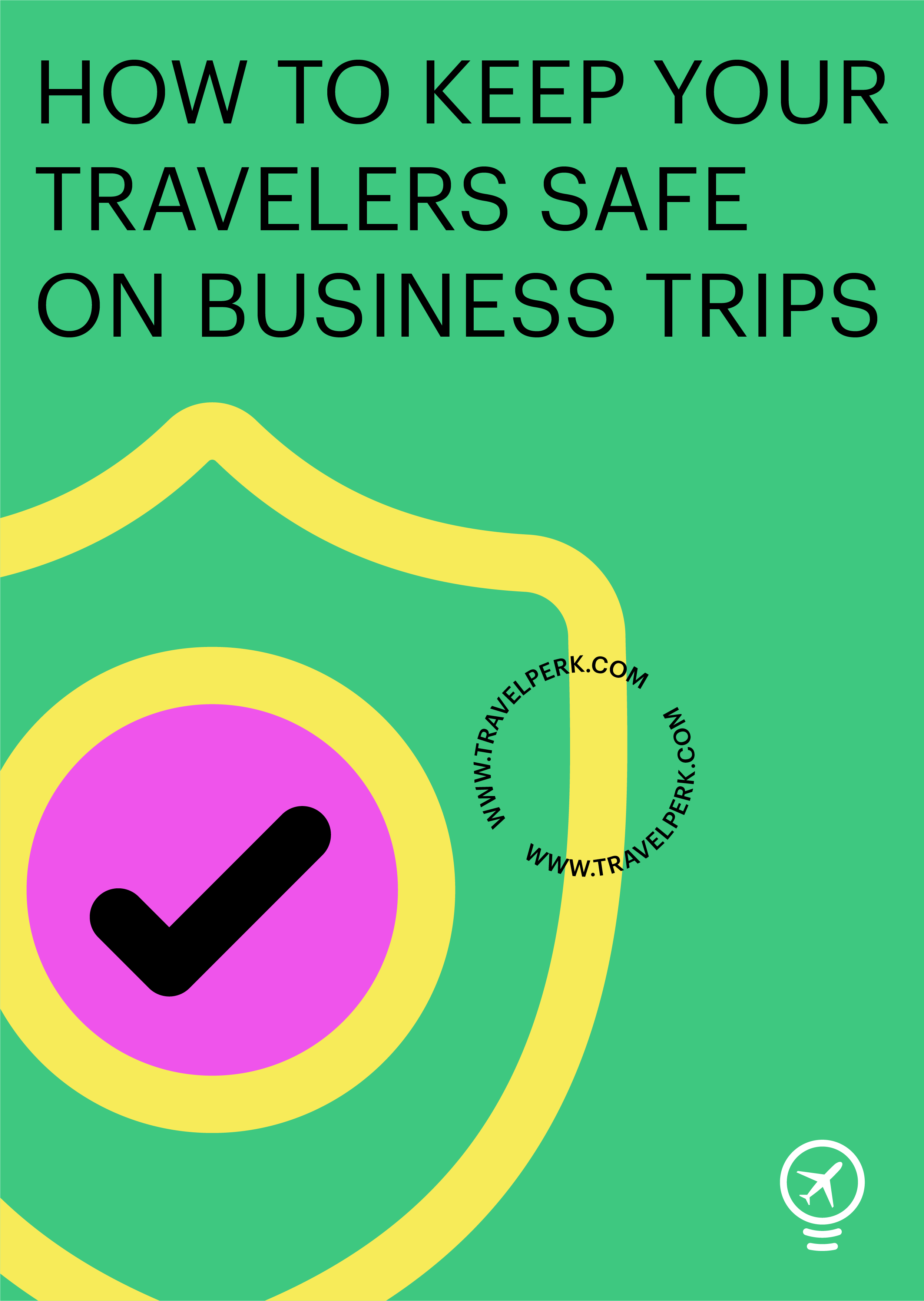 How to keep your travelers safe on business trips