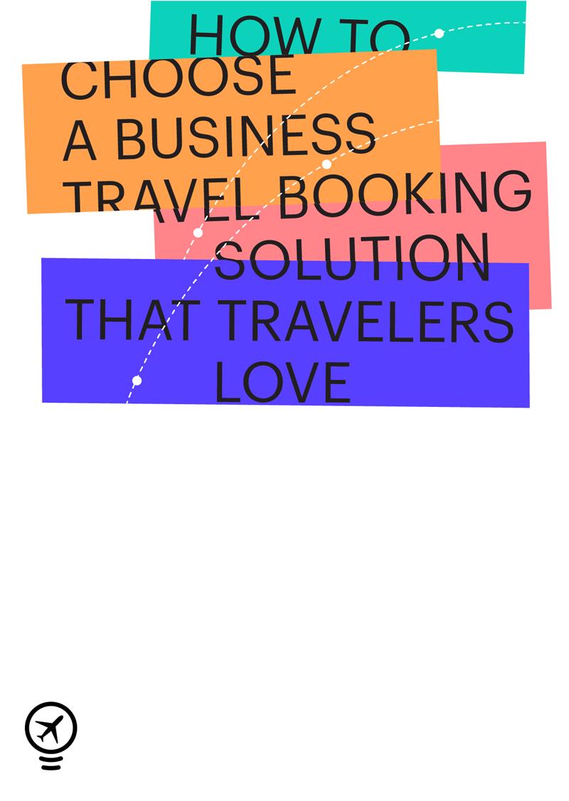 Comment choisir une solution de réservation pour les déplacements professionnels que les voyageurs aimeront