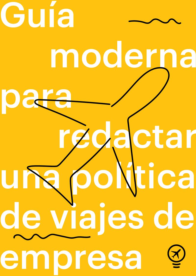 Guía moderna para redactar una política de viajes de empresa