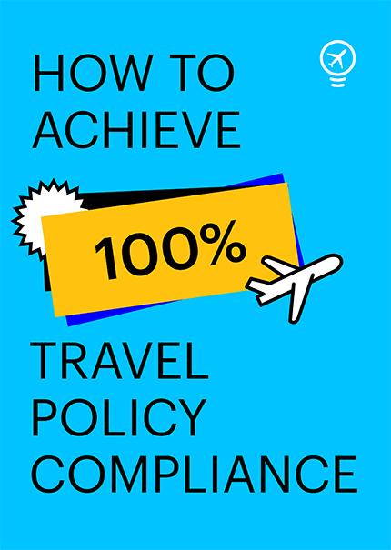 How to achieve 100% travel policy compliance