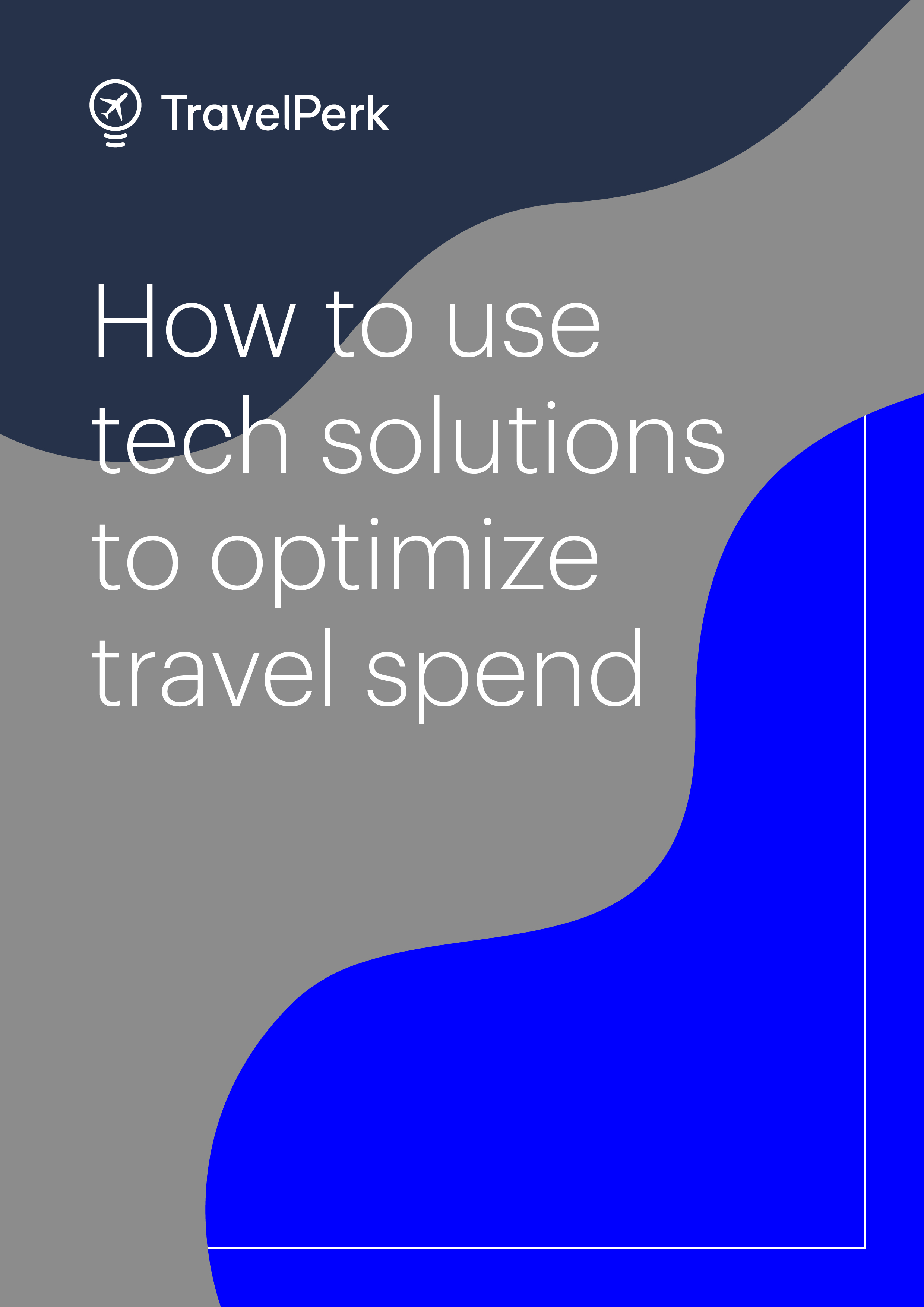 How to use tech solutions to optimize travel spend