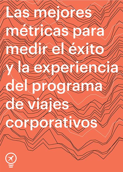 Principales métricas para medir un programa de viajes corporativos