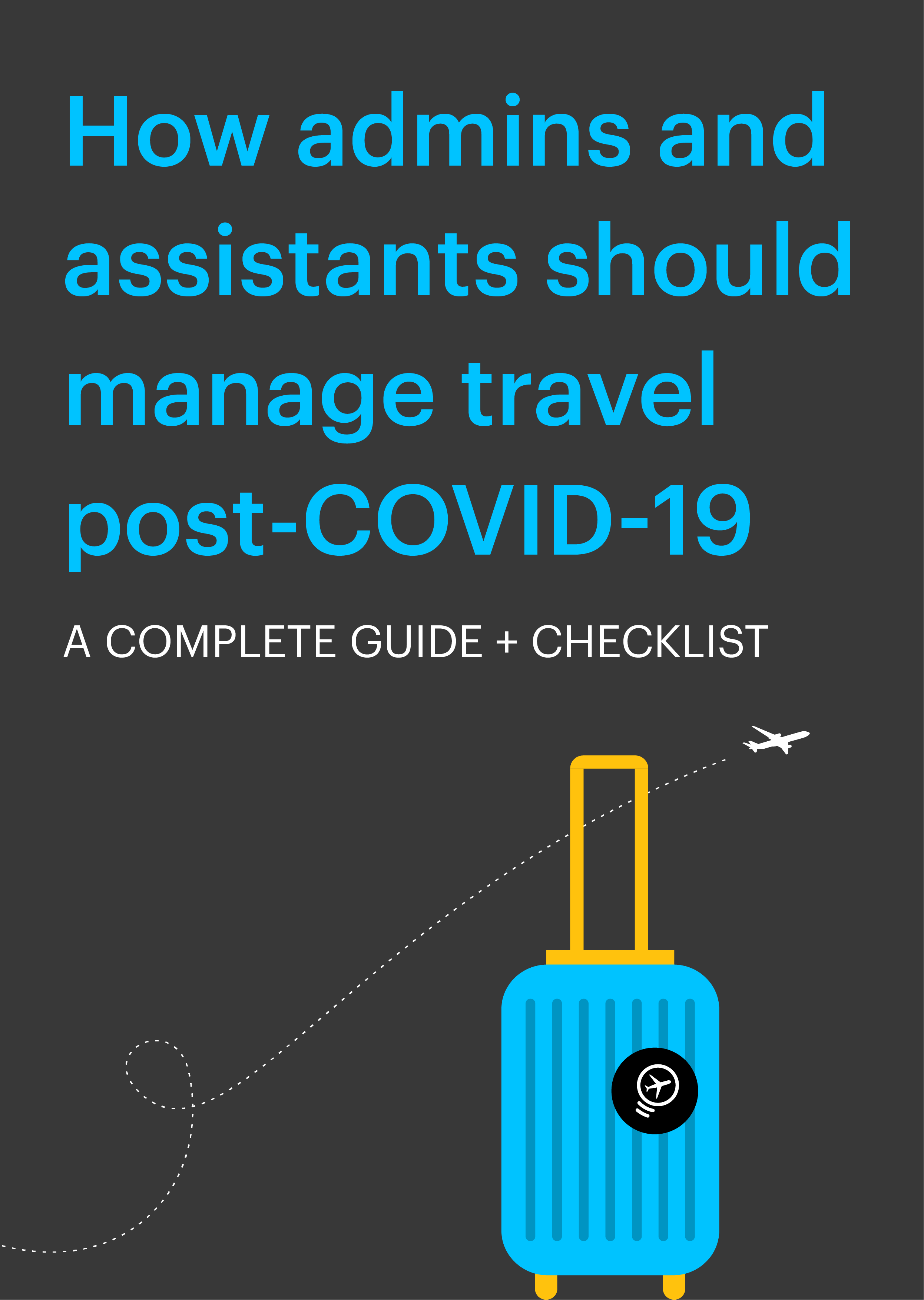 How admins and assistants should manage travel post-COVID-19