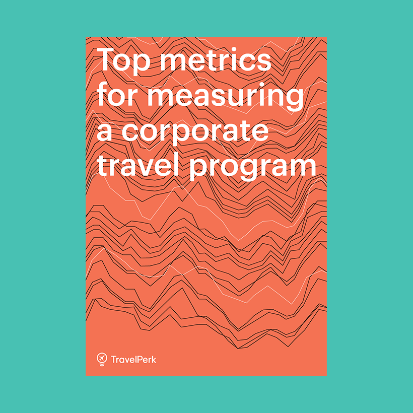 Top Metrics for Measuring a Corporate Travel Program